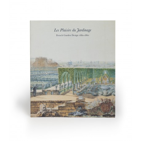 [Gallery catalogues, hors série] Les plaisirs du jardinage. French garden design 1661-1860 (gallery exhibition catalogue, 27 October 19 November 1993)