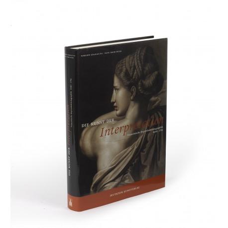 Die Kunst der Interpretation : Französische Reproduktionsgraphik 1648-1792