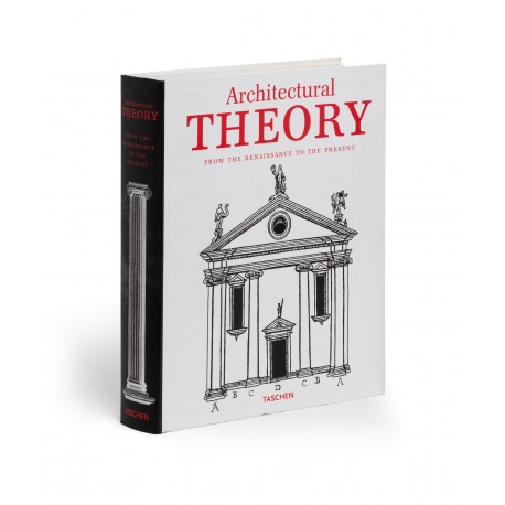 Architectural theory from the Renaissance to the present : 89 essays on 117 treatises
