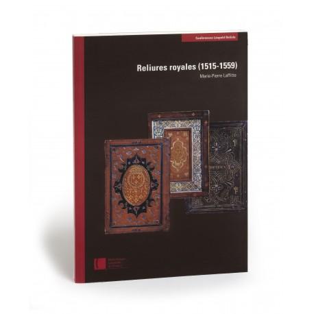 Reliures royales du département des Manuscrits (1515-1559) (Conférences Léopold Delisle)