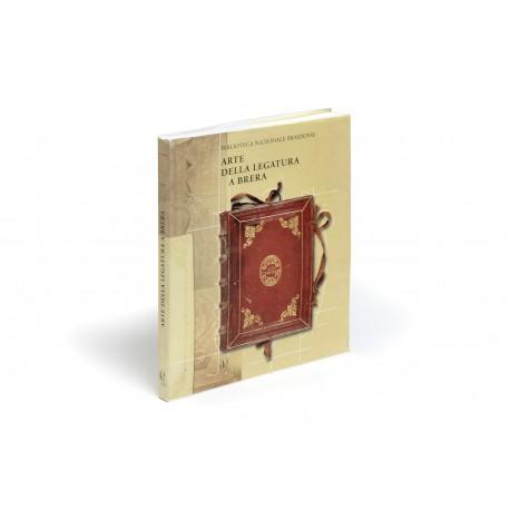Arte della legatura a Brera : Storie di libri e biblioteche : secoli XV e XVI (catalogue of an exhibition organised by the Biblioteca Nazionale Braidense, Milan, 18 April-22 June 2002)