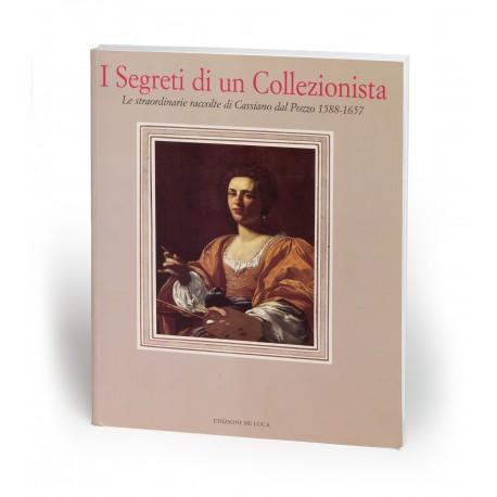I segreti di un collezionista : Le straordinarie raccolte di Cassiano dal Pozzo 1588-1657 (catalogue of an exhibition held in the Museo del Territorio Biellese, Biella, 16 December 2001-16 March 2002)