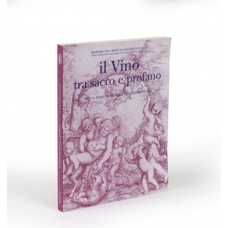 Il Vino tra sacro e profano : vite e vino nelle raccolte casanatensi (catalogue of an exhibition held in the Biblioteca Casanatense, Rome, 21 October 1999-29 January 2000)