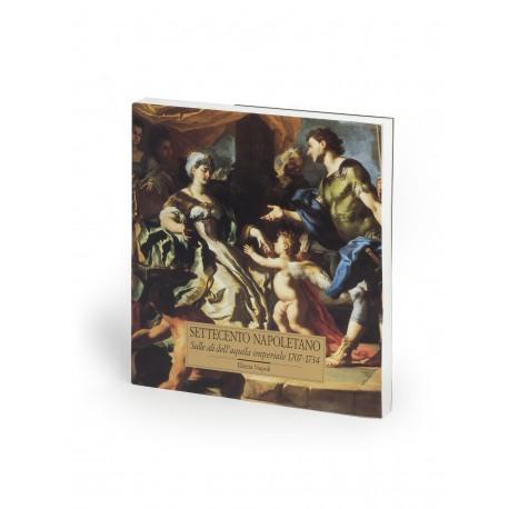 Settecento napoletano : Sulle ali dell'aquila imperiale 1707-1734 (catalogue of an exhibition held in Kunstforum der Bank Austria, Vienna, 10 December 1993-20 February 1994; also shown Castel Sant' Elmo, Naples, 19 March-24 July 1994)