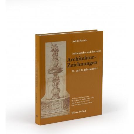 Italienische und deutsche Architekturzeichnungen 16. und 17. Jahrhundert : die Plansammlungen von Hans Heinrich Stadler (1603-1660), Johann Ardüser (1585-1685) und ihre gebauten Gegenstücke