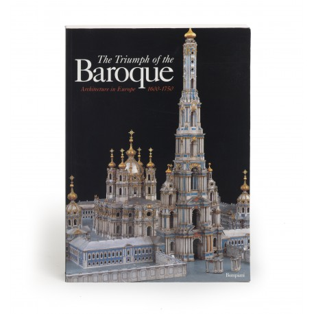 The Triumph of the Baroque : Architecture in Europe 1600-1750 (catalogue of an exhibition held in Palazzina di Stupinigi, Turin; successive venues Montreal, Washington, DC & Marseilles)