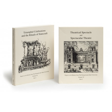 All the world's a stage… Art and pageantry in the Renaissance and Baroque. Part l: Triumphal celebrations and the rituals of stagecraft § Part 2: Theatrical spectacle and spectacular theatre (Papers in Art History from the Pennsylvania State University, 6)
