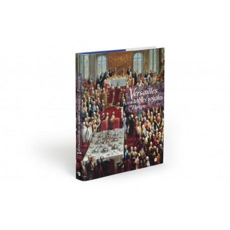 Versailles et les tables royales en Europe : XVIIIème-XIXème siècles (catalogue of an exhibition held at the Musée National des Châteaux de Versailles et de Trianon, Versailles, 3 November 1993-27 February 1994)
