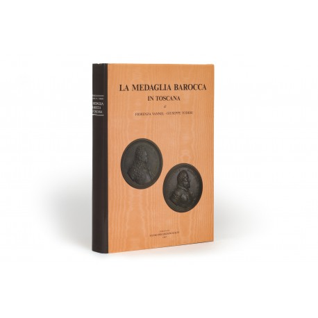 La medaglia barocca in Toscana (Studi di Medaglistica)