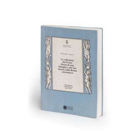 Le collezioni dal Pozzo : storia di una famiglia e del suo museo nella Roma seicentesca (Collezionismo e storia dell'arte. Studi e fonte, 1)