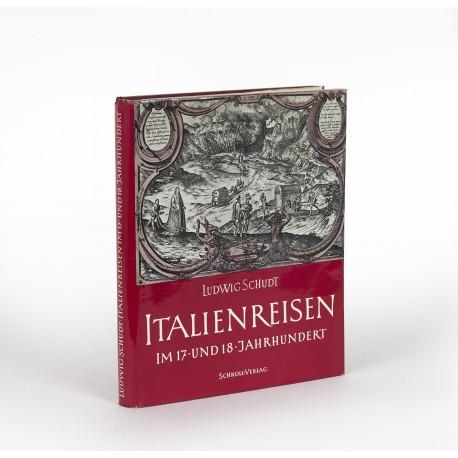 Italienreisen im 17. und 18. Jahrhundert (Bibliotheca Hertziana, Römische Forschungen; 15)
