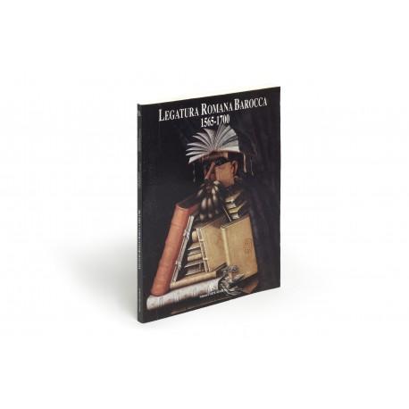 La legatura romana barocca 1565-1700 (catalogue of an exhibition held in Palazzo Braschi, Rome, 4 April-9 May 1991)