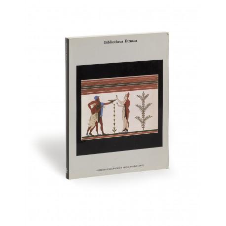 Biblioteca Etrusca : Fonti letterarie e figurative tra XVIII e XIX secolo (catalogue of an exhibition organised by the Accademia dei Lincei, Villa della Farnesina, Rome, 5 December 1985-5 January 1986)