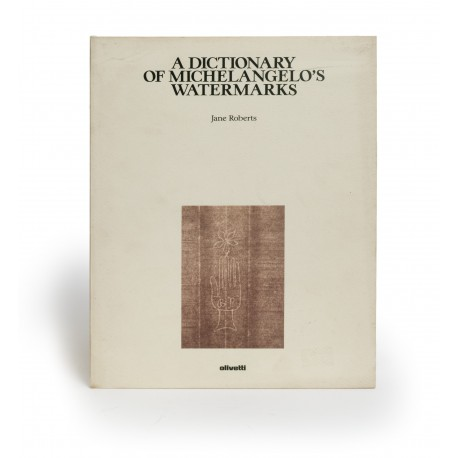 A dictionary of Michelangelo's watermarks (published on the occasion of the exhibition 'Michelangelo draughtsman' at the National Gallery of Art, Washington, DC, 9 October-11 December 1988)
