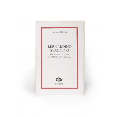 Bernardino Stagnino : un editore a Venezia tra Quattro e Cinquecento (Materiali e Ricerche, Nuova Serie, 7)