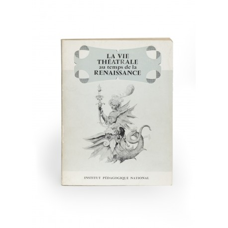 La Vie théâtrale au temps de la Renaissance (catalogue of an exhibition held at the Institut Pédagogique National, Paris, March-May 1963)