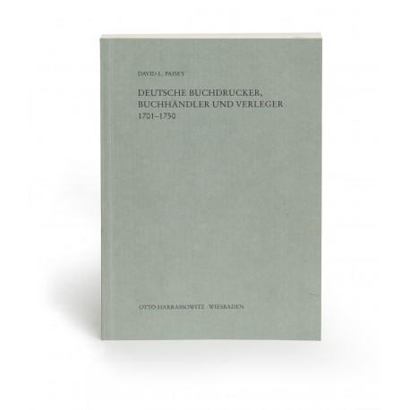 Deutsche Buchdrucker, Buchhändler und Verleger 1701-1750 (Beiträge zum Buch- und Bibliothekswesen, 26)