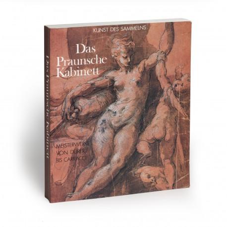 Kunst des Sammelns : das Praunsche Kabinett : Meisterwerke von Dürer bis Carracci (catalogue of an exhibition held at the Germanisches Nationalmuseum, Nuremberg, 3 March-15 May 1994)