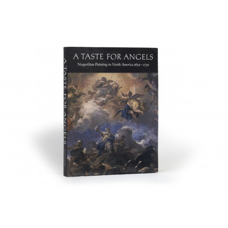 A Taste for angels : Neapolitan painting in North America 1650-1750 (catalogue of an exhibition held at the Yale University Art Gallery, New Haven, CT, 9 September-27 November 1987; John and Mable Ringling Museum of Art, Sarasota, FL, 13 January-13 March 1988; and at the Nelson-Atkins Museum of Art, Kansas City, MO., 30 April-12 June 1988)
