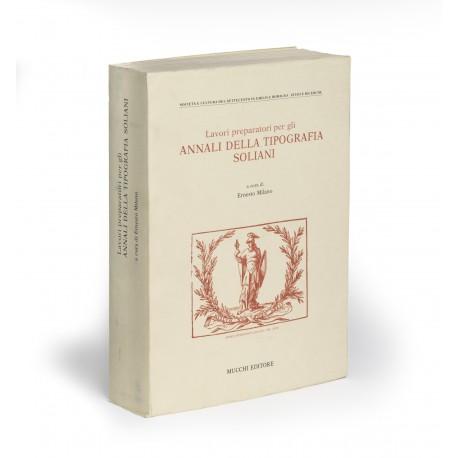 Lavori preparatori per gli annali della Tipografia Soliani (Società e Cultura del Settecento in Emilia e Romagna; Studi e ricerche)