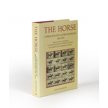 The horse : a bibliography of British books 1851-1976 with a narrative commentary on the rôle of the horse in British social history, as revealed by the contemporary literature