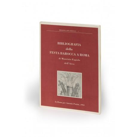 Bibliografia della festa barocca a Roma (Biblioteca del Barocco, 1)