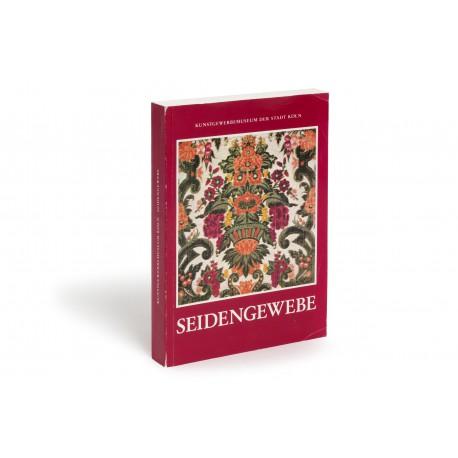 Europäische Seidengewebe des 13.-18. Jahrhunderts (Kataloge des Kunstgewerbemuseums Köln, 8)