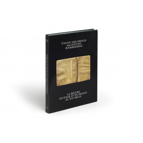 Italian and French 16th-century bookbindings : La Reliure en Italie et en France au XVIe siècle : New revised edition with corrections and additions