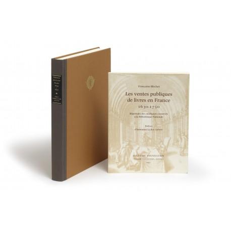 Les ventes publiques de livres en France 1630-1750 : Répertoire des catalogues conservés à la Bibliothèque Nationale : Préface d'Emmanuel Le Roy Ladurie