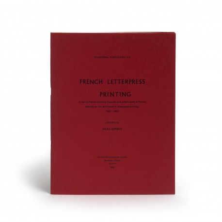 French letterpress printing : a list of French printing manuals and others [sic] texts in French bearing on the technique of letterpress printing, 1567-1900 (Occasional publication, 5)