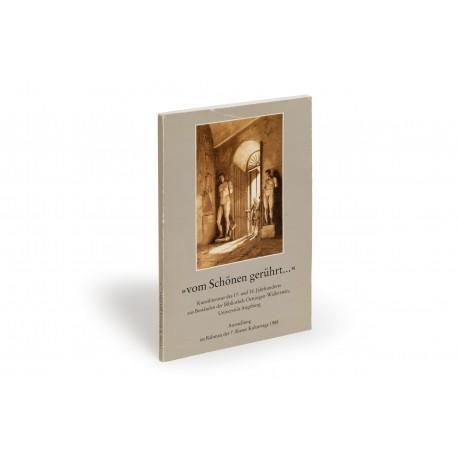 vom Schönen gerührt… Kunstliteratur des 17. und 18. Jahrhunderts aus Beständen der Bibliothek Oettingen-Wallerstein, Universität Augsburg (catalogue of an exhibition)