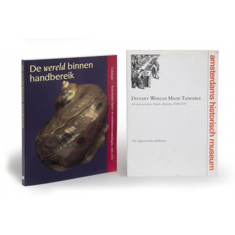 De wereld binnen handbereik. Nederlandse kunst- en rariteitenverzamelingen 1585-1735 : Catalogus (catalogue of an exhibition held at the Amsterdams Historisch Museum, Amsterdam, 26 June-11 October 1992)