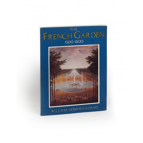 The French garden 1500-1800 (World Landscape Art & Architecture Series)