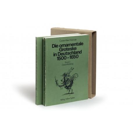Die ornamentale Groteske in Deutschland 1500-1650 (Quellen und Schriften zur bildenden Kunst, 6)