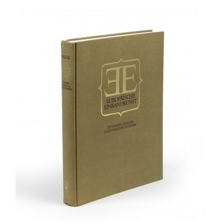 Europäische Einbandkunst aus Mittelalter und Neuzeit. 210 Einbände der Österreichischen Nationalbibliothek