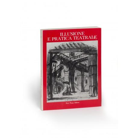 Illusione e pratica teatrale : Proposte per una lettura dello spazio scenico dagli Intermedi fiorentini all'opera comica veneziana (catalogue of an exhibition; Cataloghi di Mostre, 37)
