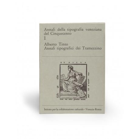 Annali tipografici dei Tramezzino (Annali della tipografia veneziana del cinquecento, 1)