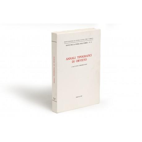 Annali tipografici di Orvieto (Deputazione di Storia Patria per l'Umbria, Fonti per la Storia dell'Umbria, 11)