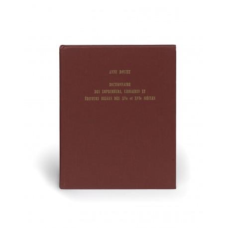 Dictionnaire des imprimeurs, libraires et éditeurs des XVe et XVIe siècles dans les limites géographiques de la Belgique actuelle (Collection du Centre national de l'archéologie et de l'histoire du livre, Publications, 3)