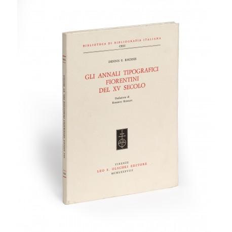 Gli annali tipografici fiorentini del XV secolo. Prefazione di Roberto Ridolfi (Biblioteca di bibliografia Italiana, 113)
