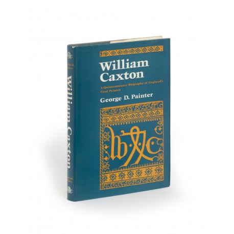 William Caxton : a Quincentenary biography of England's first printer
