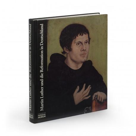Martin Luther und die Reformation in Deutschland. Ausstellung zum 500. Geburtstag Martin Luthers (catalogue of an exhibition held at the Germanisches Nationalmuseum Nürnberg, 25 June-25 September 1983)