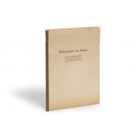 Bibliographie des Kakao : Seiner Geschichte, Kultur, Verwendung, Verarbeitung, wirtschaftlichen Bedeutung
