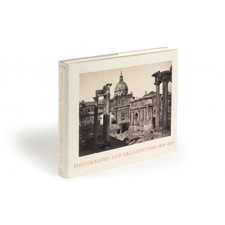 Photography and architecture 1839-1939