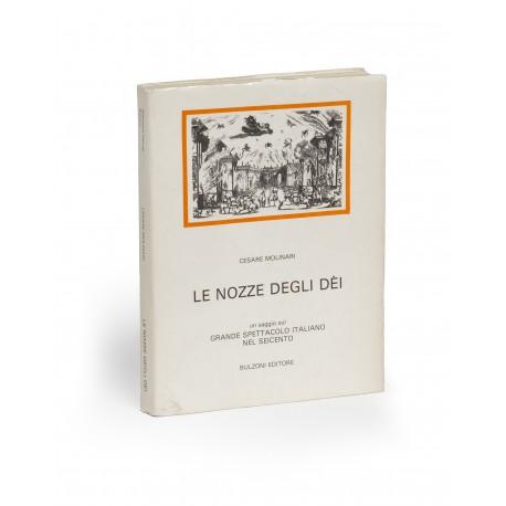 Le Nozze degli dei : un saggio sul grande spettacolo italiano nei seicento (Biblioteca teatrale, Studi 3)