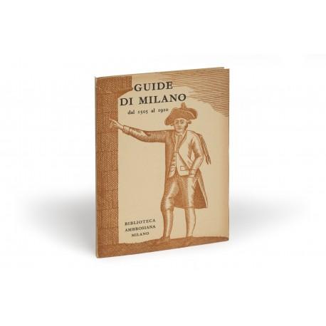 Guide di Milano dal 1505 al 1910 : Catalogo (catalogue of an exhibition held in the Biblioteca Ambrosiana, Milan, 18 May-30 June 1969)