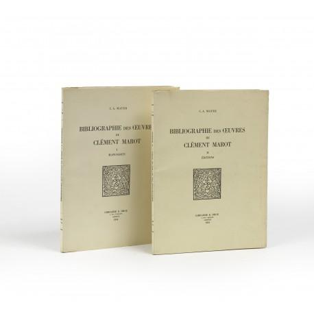 Bibliographie des oeuvres de Clément Marot. 1: Manuscrits (Travaux & Humanisme et Renaissance, 10) § 2: Éditions (Travaux d'Humanisme et Renaissance, 13)