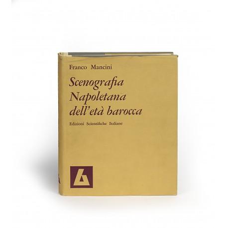 Scenografia napoletana dell'età barocca (Collana di storia dell'architettura, ambiente, urbanistica, arti figurative)