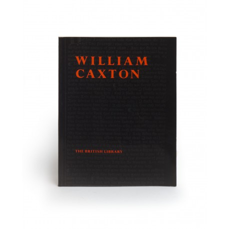 William Caxton : an exhibition to commemorate the quincentenary of the introduction of printing into England (catalogue of an exhibition held at The British Library, 24 September 1976-31 January 1977)
