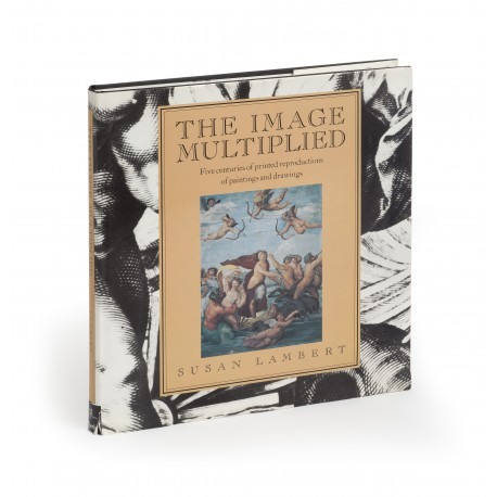 The image multiplied : five centuries of printed reproductions of paintings and drawings (catalogue accompanying an exhibition)